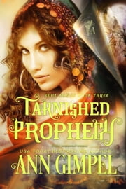 Tarnished Prophecy - Soul Dance, #3 ebook by Ann Gimpel