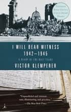 I Will Bear Witness, Volume 2 ebook by Victor Klemperer
