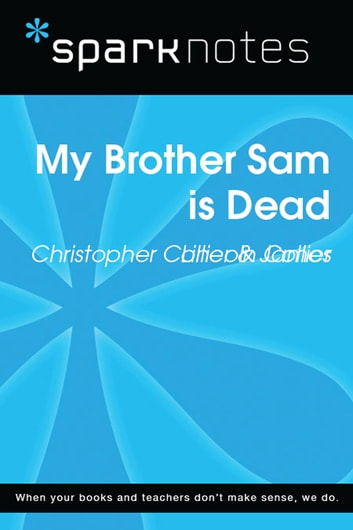 My Brother Sam is Dead (SparkNotes Literature Guide) ebook by SparkNotes