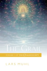 The Grail - Volume 3 of The O Manuscript: The Scandinavian Bestseller ebook by Lars Muhl