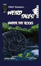 Under The Rocks ebook by James Noll