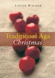 Traditional Aga Christmas ebook by Louise Walker