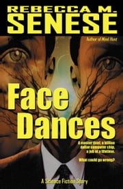 Face Dances: A Science Fiction Story ebook by Rebecca M. Senese