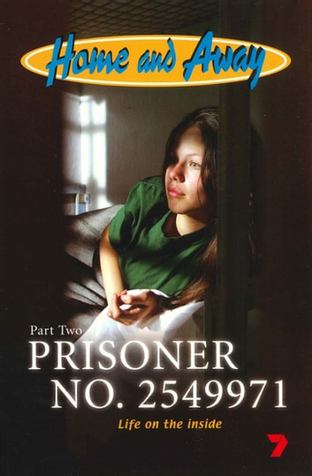Prisoner No. 2549971: Home & Away 3 ebook by Leon Saunders