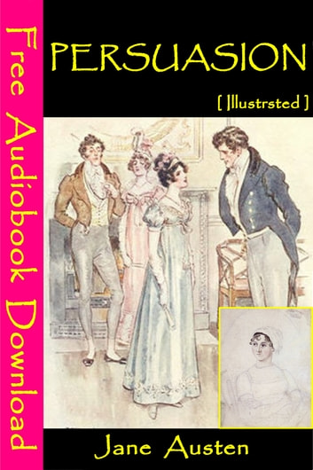 Persuasion [ Illustrated ] - [ Free Audiobooks Download ] ebook by Jane Austen
