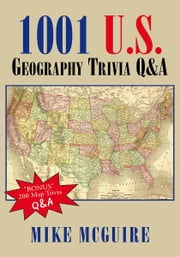 1001 U.S. Geography Trivia Q&A ebook by Mike McGuire