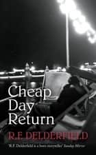 Cheap Day Return ebook by R. F. Delderfield