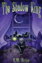The Shadow King ebook by C.M. Brice