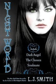 Night World No. 2 - Dark Angel; The Chosen; Soulmate ebook by L.J. Smith