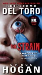 The Strain ebook by Guillermo Del Toro,Chuck Hogan
