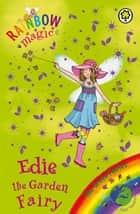 Edie the Garden Fairy - The Green Fairies Book 3 eBook by Daisy Meadows, Georgie Ripper