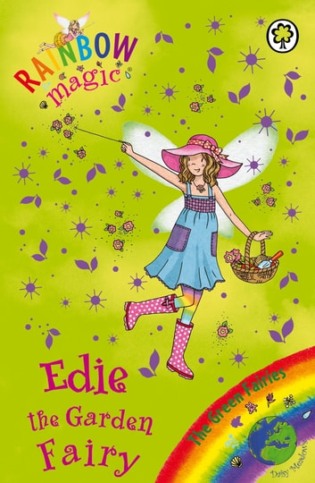 Edie the Garden Fairy - The Green Fairies Book 3 ebook by Daisy Meadows