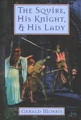 The Squire, His Knight, and His Lady ebook by Gerald Morris