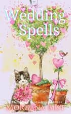 Wedding Spells - Cozy Mystery ebook by