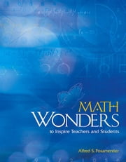 Math Wonders to Inspire Teachers and Students ebook by Posamentier, Alfred S.