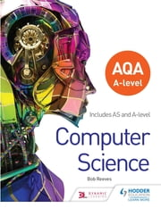 AQA A level Computer Science ebook by Bob Reeves
