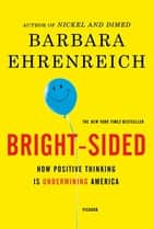 Bright-sided ebook by Barbara Ehrenreich