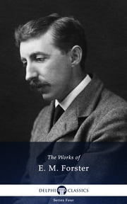 Collected Works of E. M. Forster (Delphi Classics) ebook by E. M. Forster,Delphi Classics