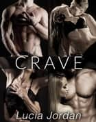 Crave - Complete Series ebook by Lucia Jordan