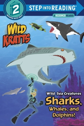 Wild sea creatures sharks whales and dolphins wild kratts ebook wild sea creatures sharks whales and dolphins wild kratts ebook by fandeluxe Image collections