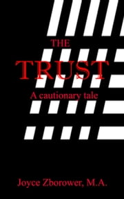 The Trust - Short Story Series, #1 ebook by Joyce Zborower, M.A.