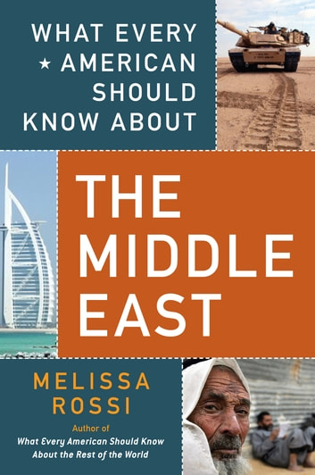 What Every American Should Know About the Middle East ebook by Melissa Rossi