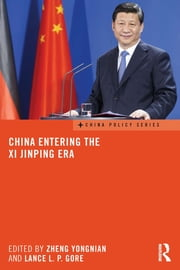 China Entering the Xi Jinping Era ebook by Zheng Yongnian,Lance L. P. Gore