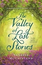 The Valley of Lost Stories ebook by