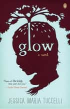 Glow ebook by Jessica Maria Tuccelli