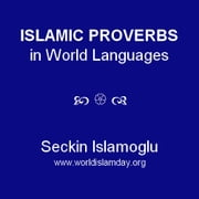 Islamic Proverbs in World Languages ebook by Seckin Islamoglu
