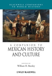 A Companion to Mexican History and Culture ebook by