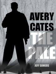 The Pale: An Avery Cates Story ebook by Jeff Somers