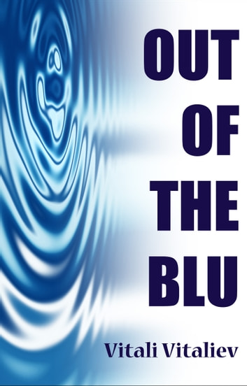 Out of the Blu - A Science-Fiction Comedy Thriller ebook by Vitali Vitaliev