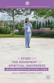 A Study of the Movement of Spiritual Awareness - Religious Innovation and Cultural Change ebook by D. Tumminia, J. Lewis