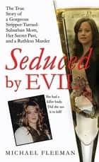 Seduced by Evil ebook by Michael Fleeman