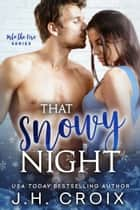 That Snowy Night ebook by J.H. Croix