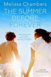 The Summer Before Forever ebook by Melissa Chambers
