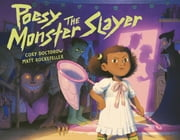Poesy the Monster Slayer ebook by Cory Doctorow, Matt Rockefeller