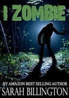 I, Zombie ebook by Sarah Billington