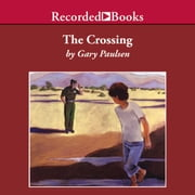 The Crossing audiobook by Gary Paulsen