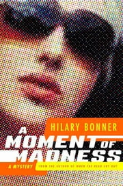 A Moment of Madness - A Mystery ebook by Hilary Bonner