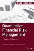 Quantitative Financial Risk Management - Theory and Practice ebook by Constantin Zopounidis, Emilios Galariotis