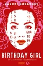Birthday Girl - (vierfarbig illustrierte Ausgabe) ebook by Haruki Murakami
