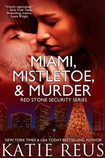 Miami, Mistletoe & Murder ebook by Katie Reus