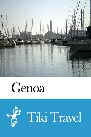 Genoa (Italy) Travel Guide - Tiki Travel ebook by Tiki Travel