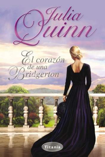 El corazón de una Bridgerton ebook by Julia Quinn