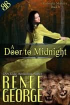 A Door to Midnight - Paranormal Chimera Shifter Romantic Mystery Suspense ebook by Renee George