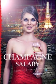 Champagne Salary: Diary of a Tokyo Hostess ebook by Rose Beach