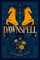 Dawnspell: The Bristling Wood (The Deverry Series, Book 3) ebook by Katharine Kerr