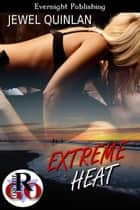 Extreme Heat ebook by Jewel Quinlan